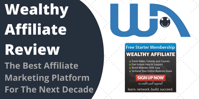 Wealthy Affiliate Review - The Best Affiliate Marketing Platform For The Next Decade