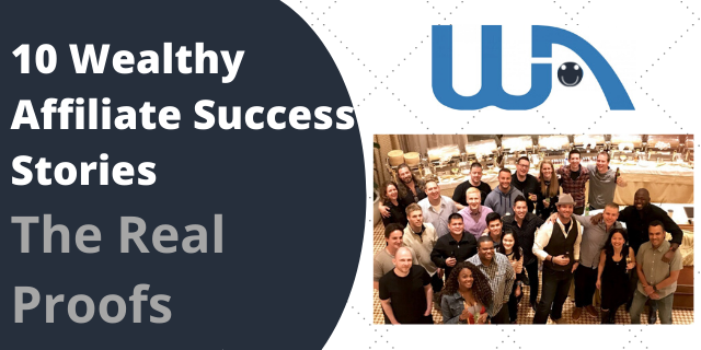 10 Wealthy Affiliate Success Stories – The Real Proofs