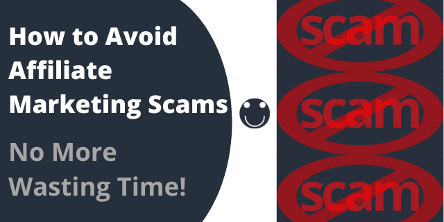 How to Avoid Affiliate Marketing Scams - No More Wasting Time!