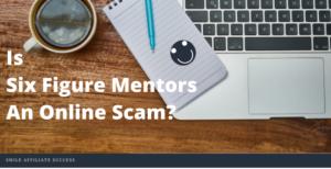 Is Six Figure Mentors An Online Scam?