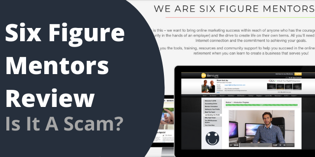 Six Figure Mentors Review – Is It A Scam?
