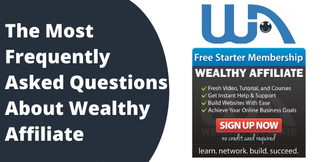 The Most Frequently Asked Questions About Wealthy Affiliate