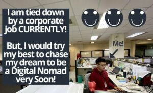I would try my best to be a digital nomad very soon