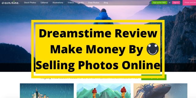 Dreamstime Review – Make Money By Selling Photos Online
