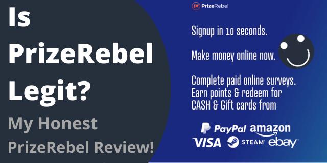 Is PrizeRebel Legit? My Honest PrizeRebel Review!