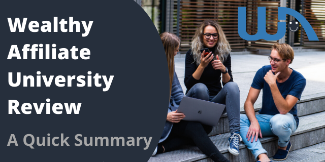 Wealthy Affiliate University Review(A Quick Summary)