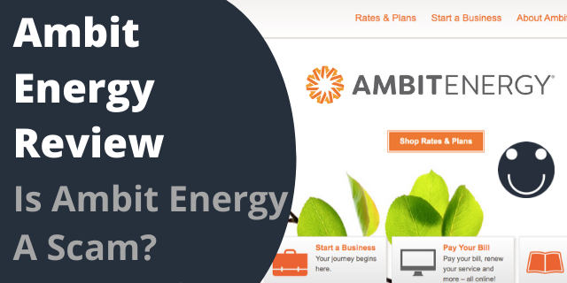 Ambit Energy Review – Is Ambit Energy A Scam?