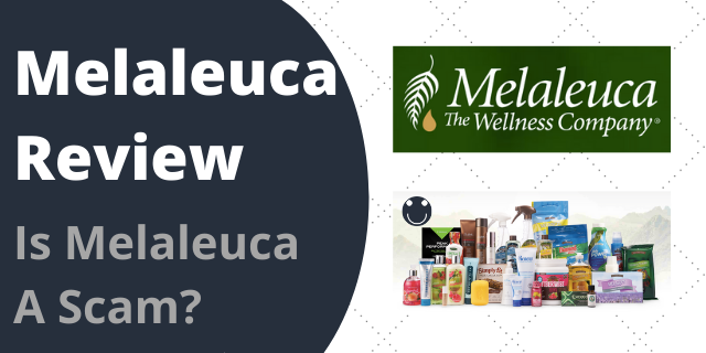 Melaleuca Review - Is Melaleuca A Scam?