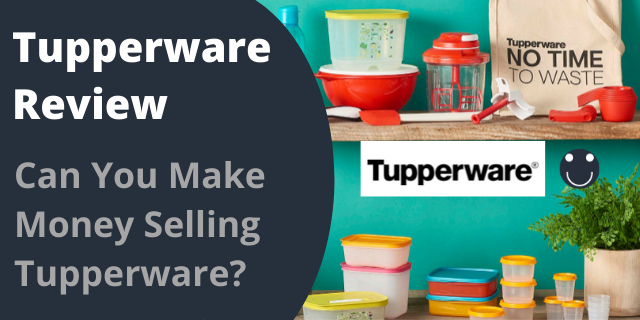 Tupperware Review - Can You Make Money Selling Tupperware?