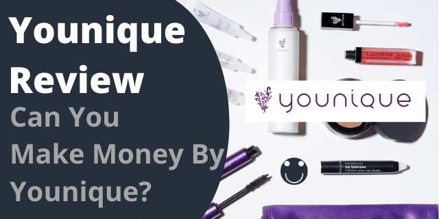 Younique Review - Can You Make Money By Younique?