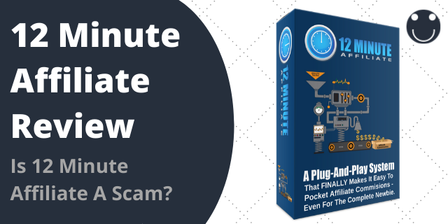 Is 12 Minute Affiliate A Scam?