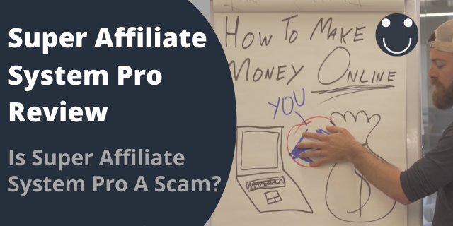 Is Super Affiliate System Pro A Scam?