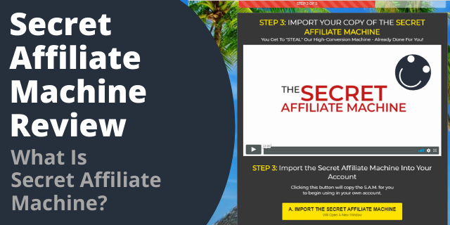 What Is Secret Affiliate Machine?