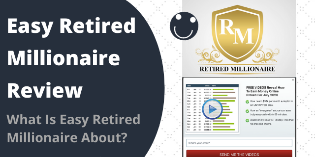 What Is Easy Retired Millionaire About?