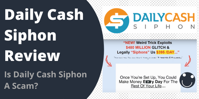 Is Daily Cash Siphon A Scam?