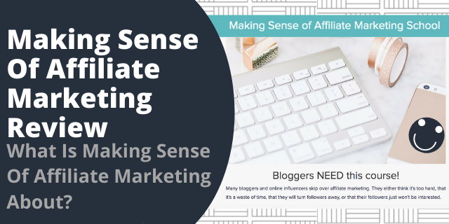 What Is Making Sense Of Affiliate Marketing About?