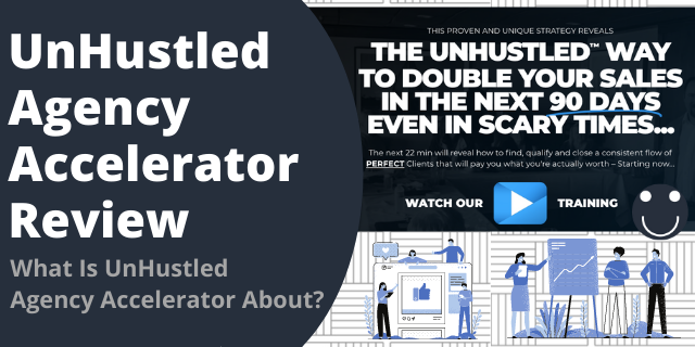 What Is UnHustled Agency Accelerator About?