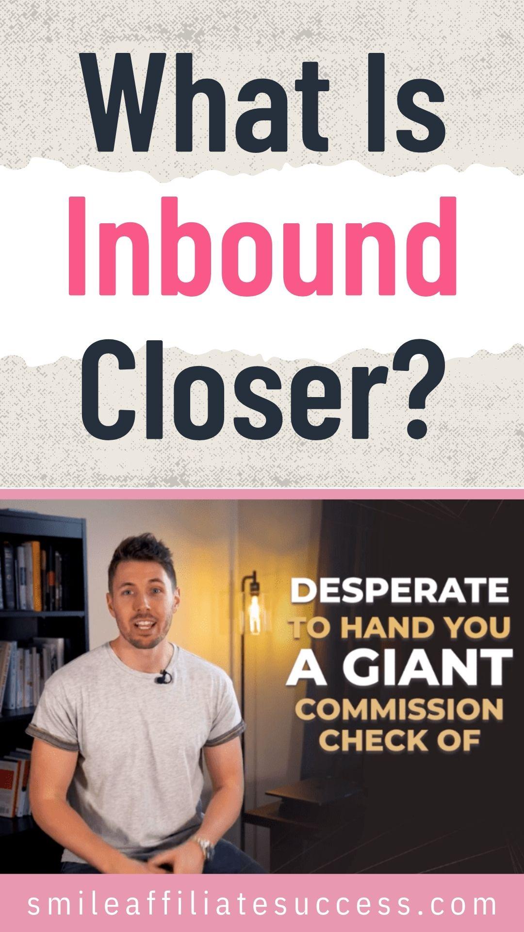 What Is Inbound Closer?