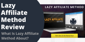 What Is Lazy Affiliate Method About?