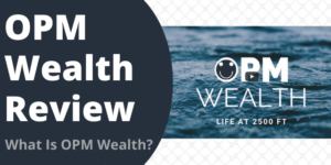 What Is OPM Wealth?