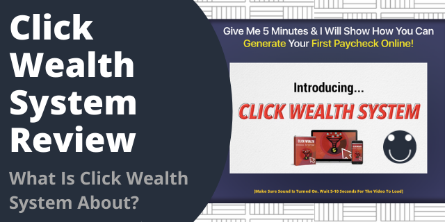 What Is Click Wealth System About?