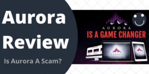 Is Aurora A Scam?