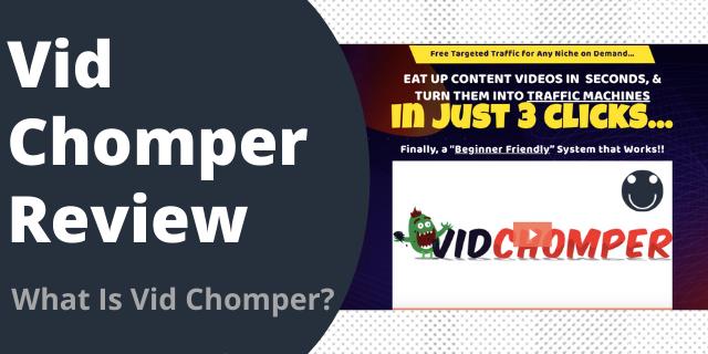 What Is Vid Chomper?