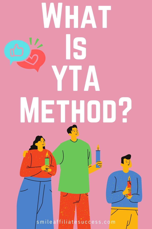 What Is YTA Method?
