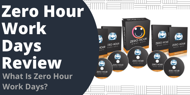Zero Hour Work Days Review