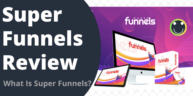 What Is Super Funnels?