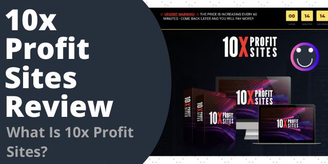 What Is 10x Profit Sites?