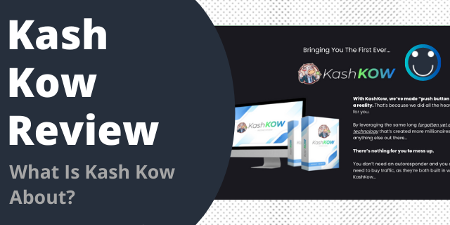 What Is Kash Kow About?