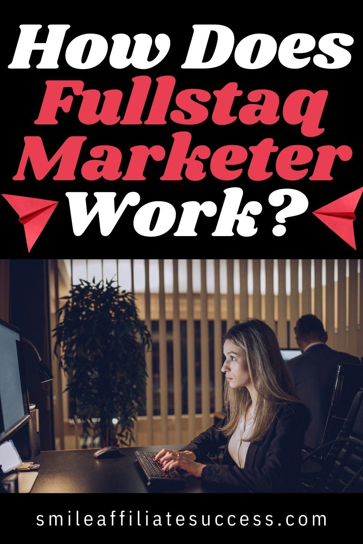 How Does Fullstaq Marketer Work?